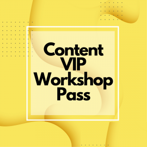 Content VIP Workshop Pass